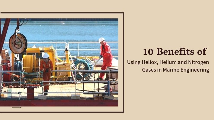 Heliox, Helium and Nitrogen Gases in Marine Engineering